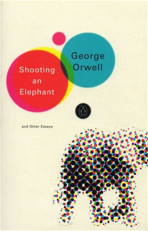 Shooting an Elephant Essay; Literary Analysis, Orwell